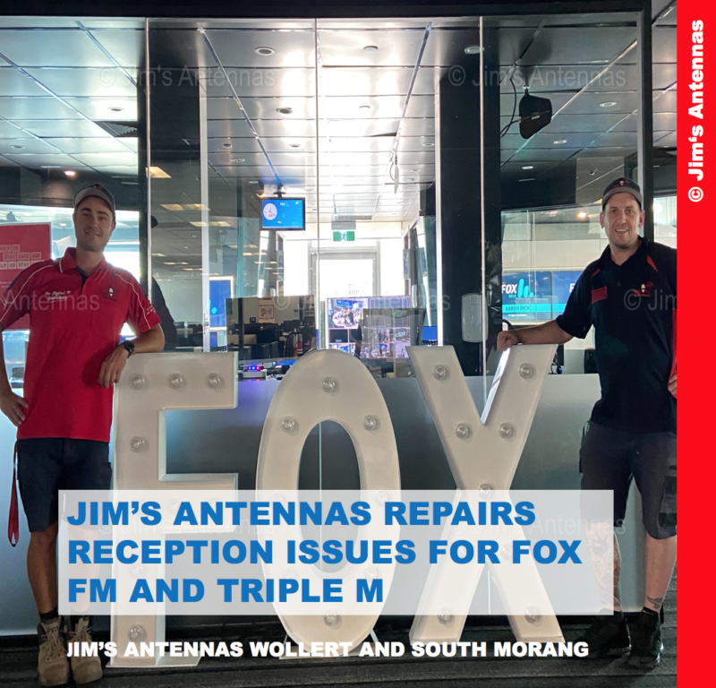 Jim's Antennas Repairs Reception Issues for Fox FM and Triple M
